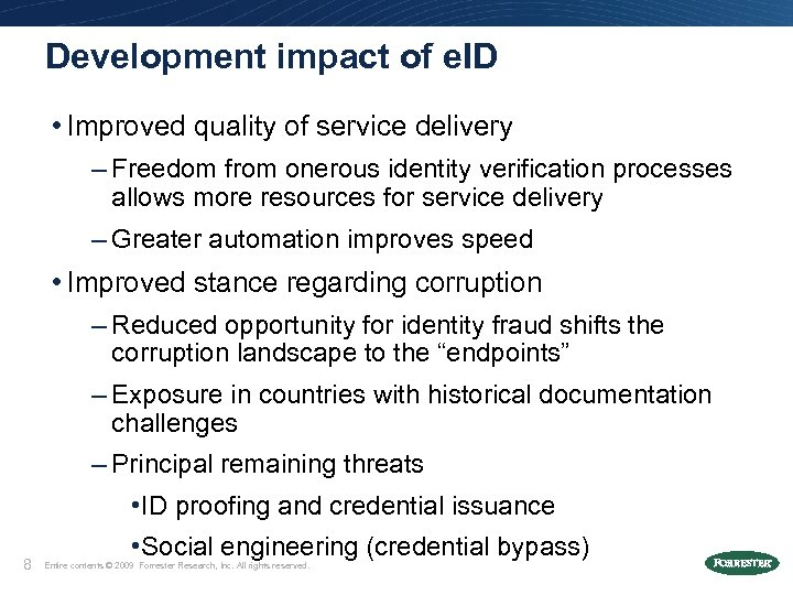 Development impact of e. ID • Improved quality of service delivery – Freedom from