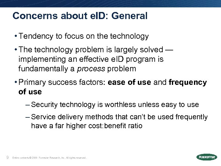 Concerns about e. ID: General • Tendency to focus on the technology • The