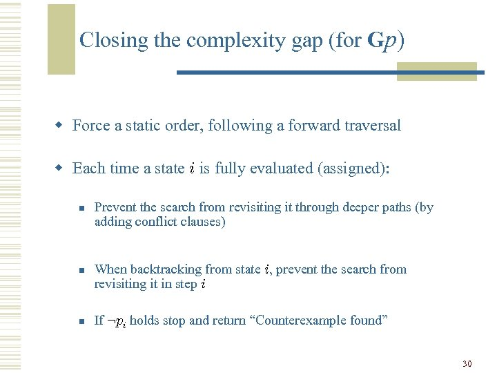 Closing the complexity gap (for Gp) w Force a static order, following a forward
