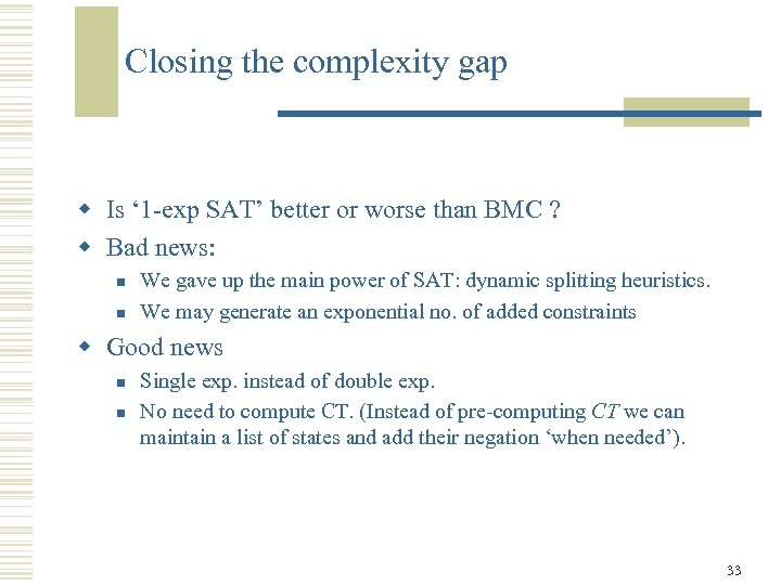 Closing the complexity gap w Is ' 1 -exp SAT' better or worse than