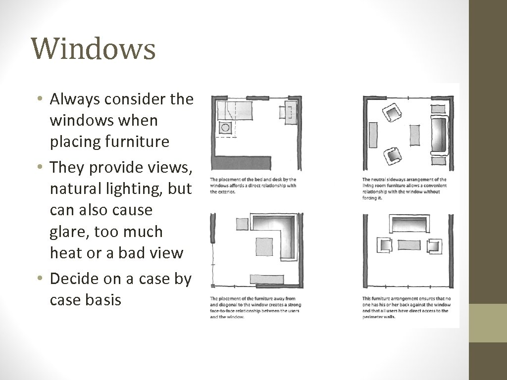 Windows • Always consider the windows when placing furniture • They provide views, natural