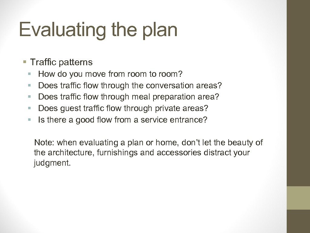 Evaluating the plan § Traffic patterns § § § How do you move from