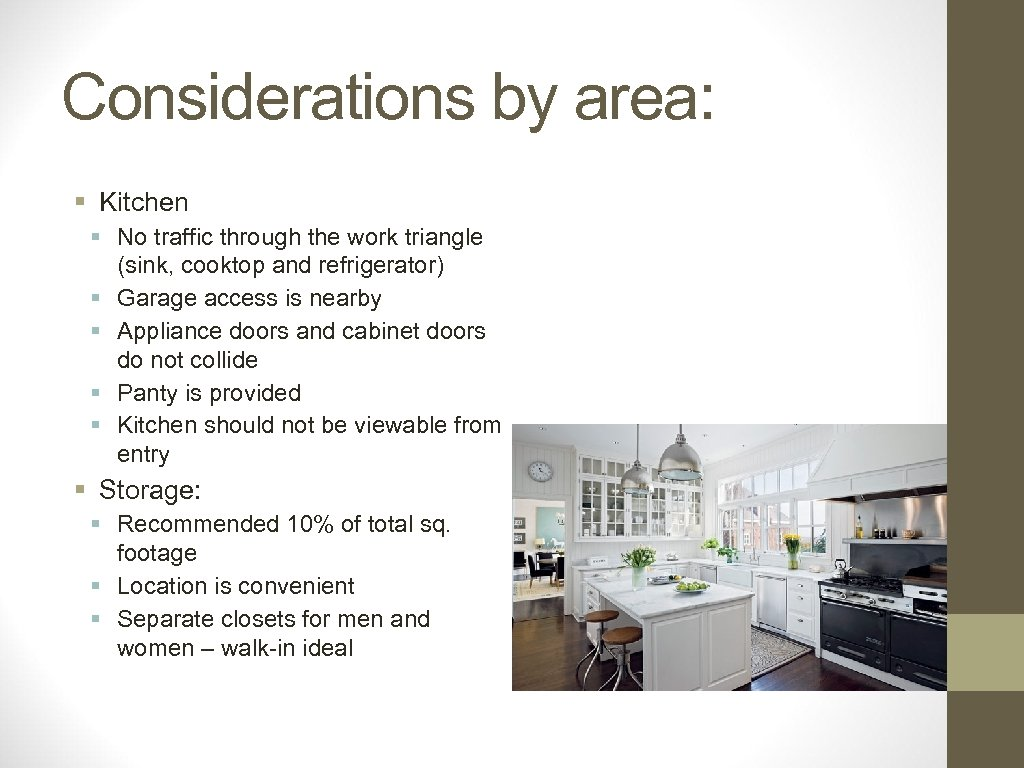 Considerations by area: § Kitchen § No traffic through the work triangle (sink, cooktop