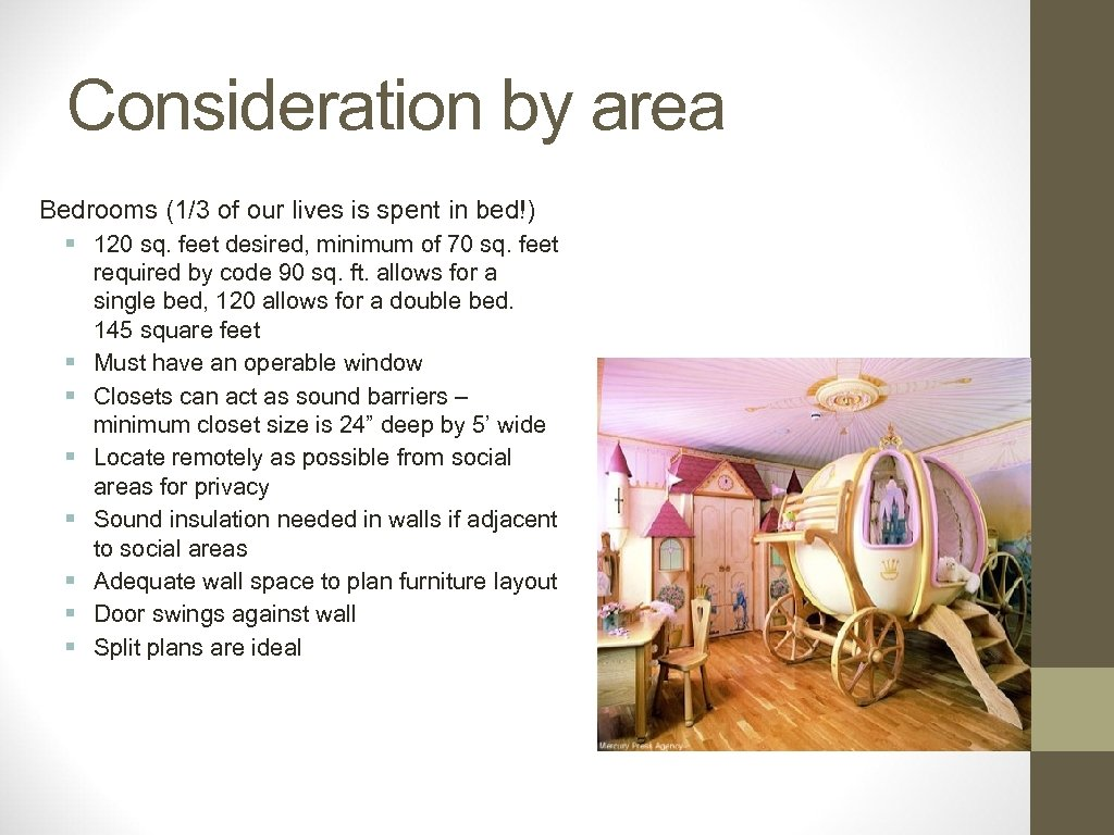 Consideration by area Bedrooms (1/3 of our lives is spent in bed!) § 120