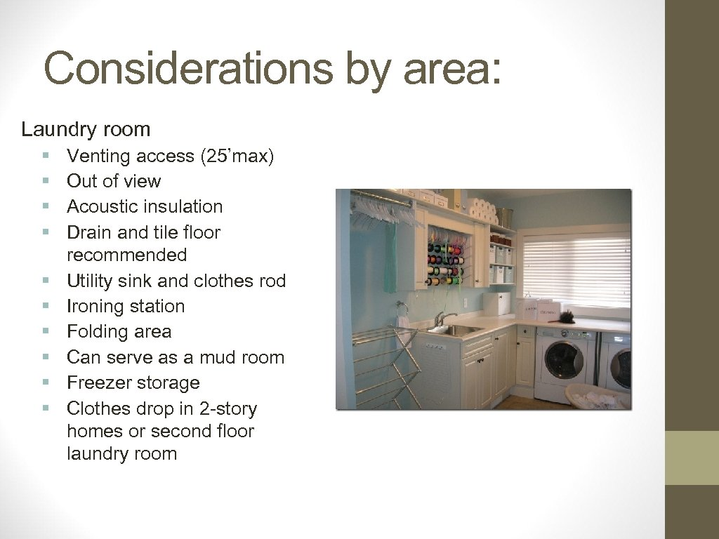Considerations by area: Laundry room § § § § § Venting access (25'max) Out