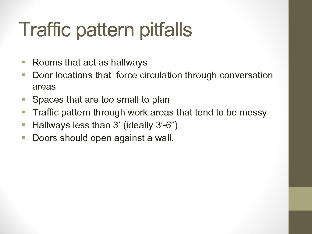 Traffic pattern pitfalls § Rooms that act as hallways § Door locations that force