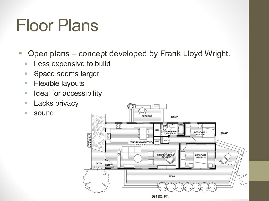 Floor Plans § Open plans – concept developed by Frank Lloyd Wright. § §