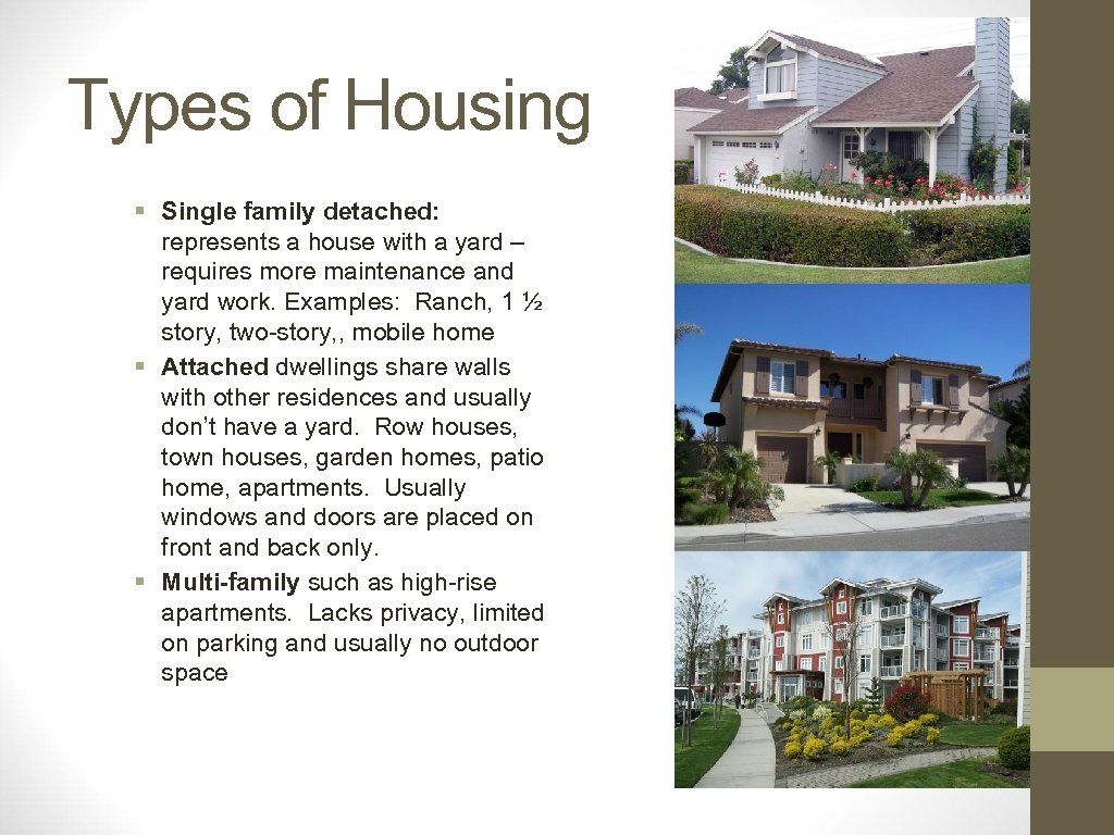 Types of Housing § Single family detached: represents a house with a yard –