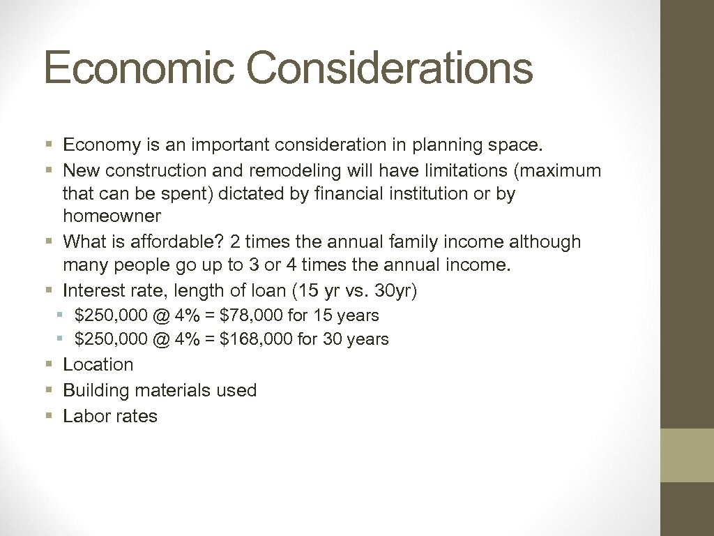 Economic Considerations § Economy is an important consideration in planning space. § New construction