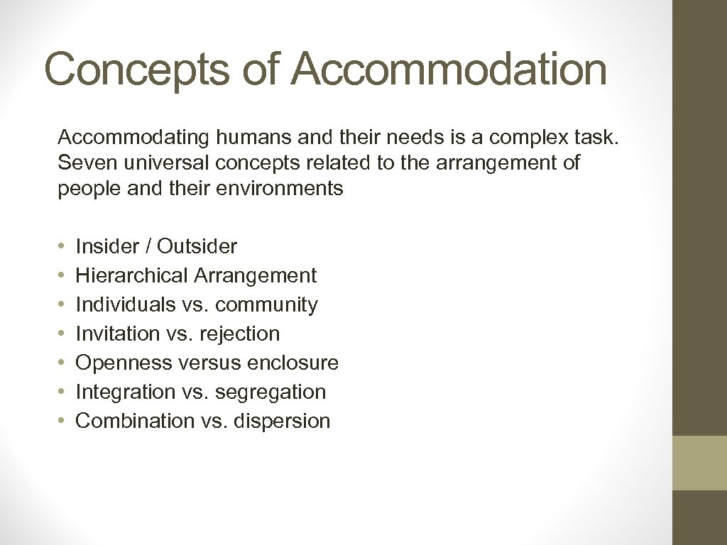 Concepts of Accommodation Accommodating humans and their needs is a complex task. Seven universal