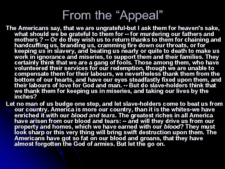 "From the ""Appeal"" The Americans say, that we are ungrateful-but I ask them for"
