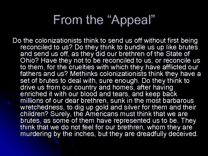 "From the ""Appeal"" Do the colonizationists think to send us off without first being"