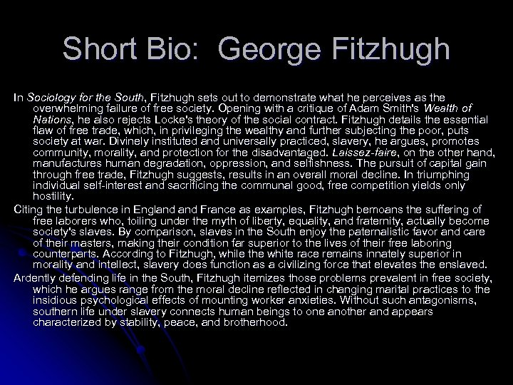 Short Bio: George Fitzhugh In Sociology for the South, Fitzhugh sets out to demonstrate