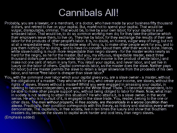 Cannibals All! Probably, you are a lawyer, or a merchant, or a doctor, who