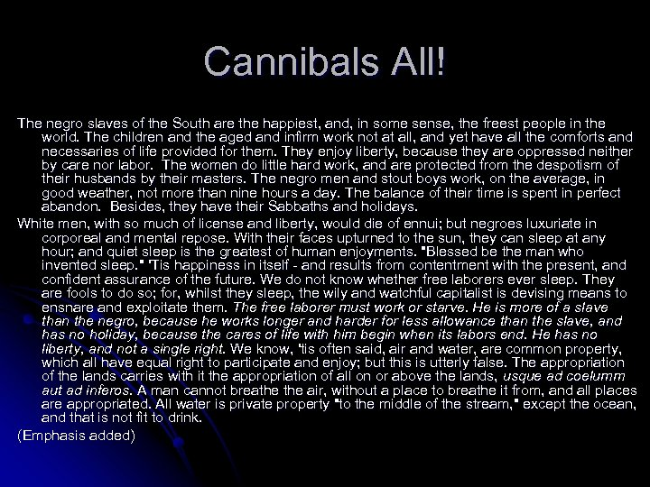 Cannibals All! The negro slaves of the South are the happiest, and, in some