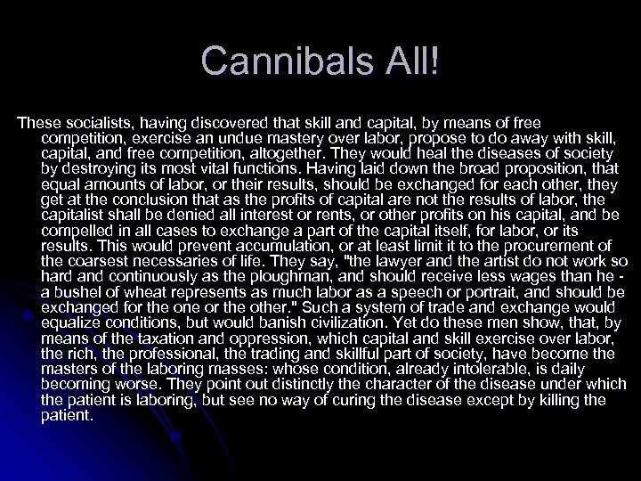 Cannibals All! These socialists, having discovered that skill and capital, by means of free