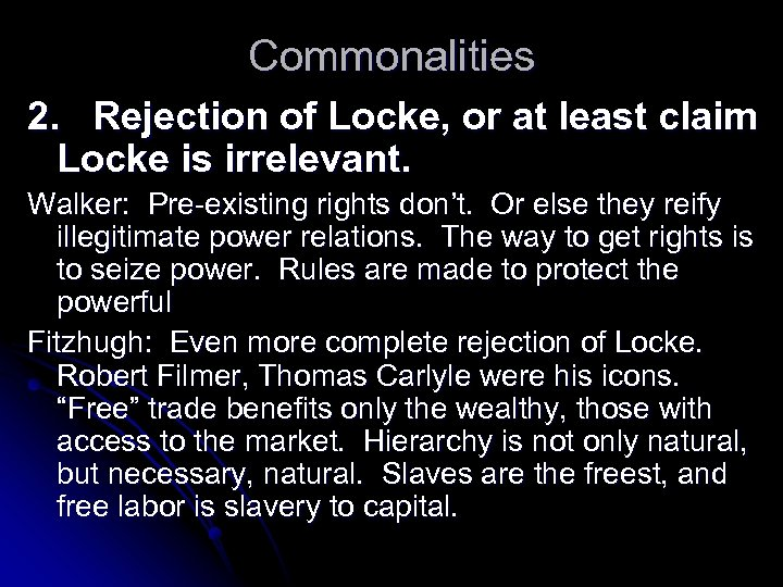 Commonalities 2. Rejection of Locke, or at least claim Locke is irrelevant. Walker: Pre-existing