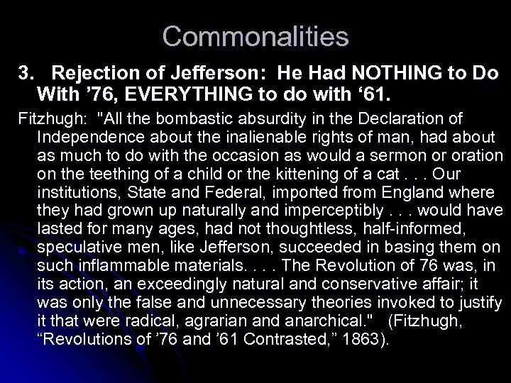 Commonalities 3. Rejection of Jefferson: He Had NOTHING to Do With ' 76, EVERYTHING