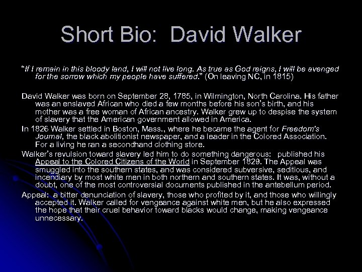 "Short Bio: David Walker ""If I remain in this bloody land, I will not"