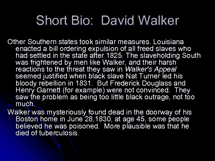 Short Bio: David Walker Other Southern states took similar measures. Louisiana enacted a bill