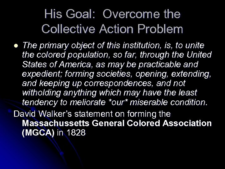 His Goal: Overcome the Collective Action Problem The primary object of this institution, is,
