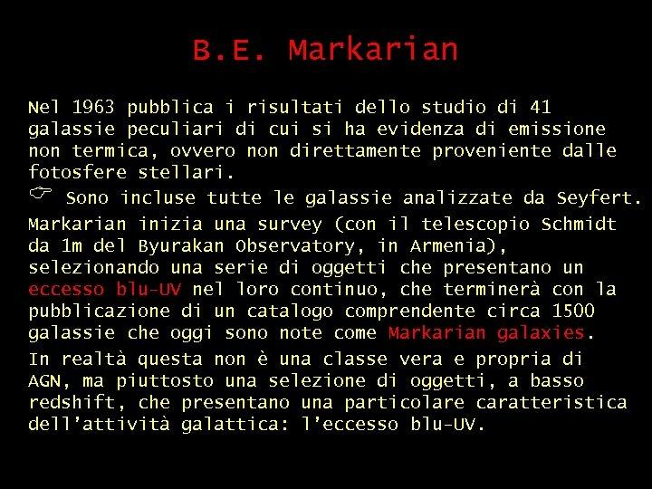 B. E. Markarian Nel 1963 pubblica i risultati dello studio di 41 galassie peculiari