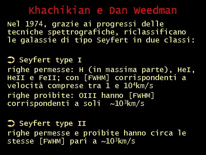 Khachikian e Dan Weedman Nel 1974, grazie ai progressi delle tecniche spettrografiche, riclassificano le