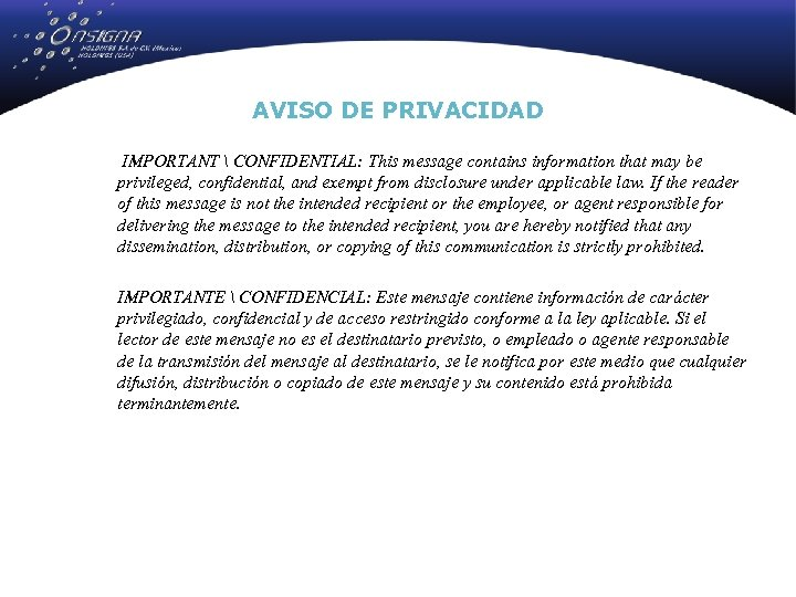 AVISO DE PRIVACIDAD IMPORTANT  CONFIDENTIAL: This message contains information that may be privileged,