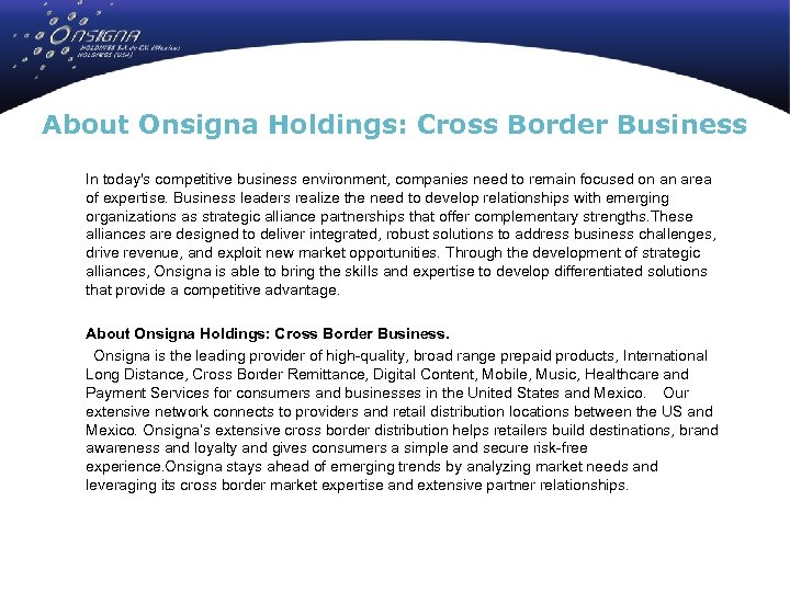 About Onsigna Holdings: Cross Border Business In today's competitive business environment, companies need to