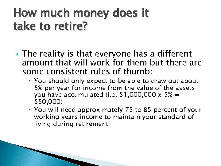 How much money does it take to retire? The reality is that everyone has