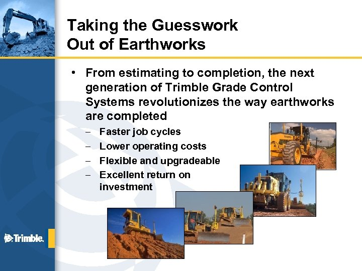 Taking the Guesswork Out of Earthworks • From estimating to completion, the next generation