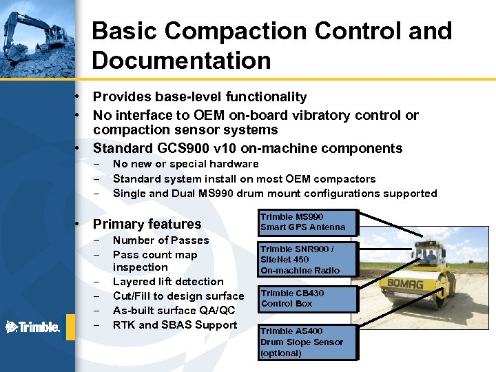 Basic Compaction Control and Documentation • • Provides base-level functionality No interface to OEM
