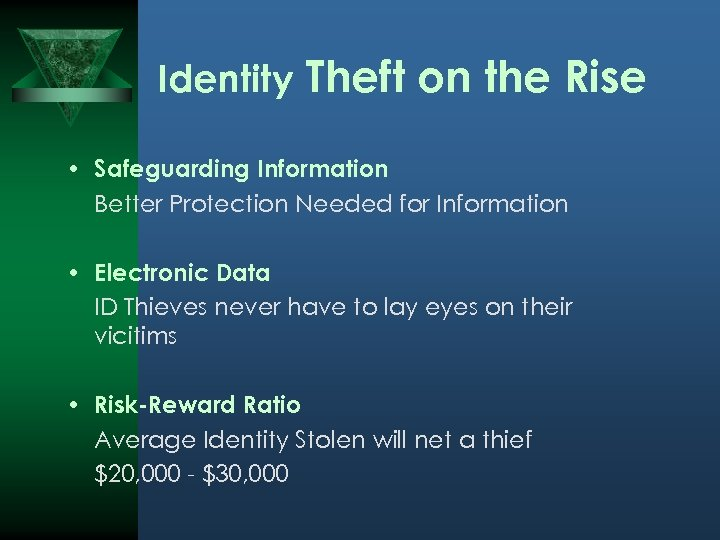 Identity Theft on the Rise • Safeguarding Information Better Protection Needed for Information •