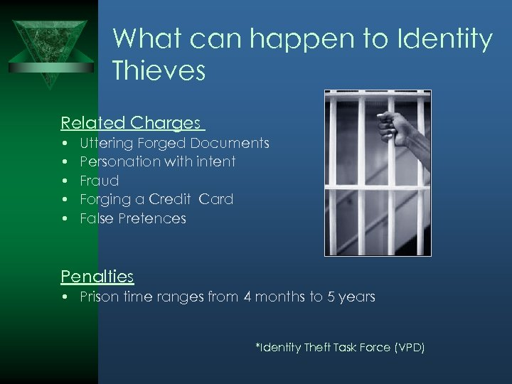 What can happen to Identity Thieves Related Charges • • • Uttering Forged Documents
