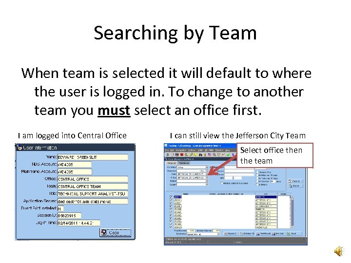 Searching by Team When team is selected it will default to where the user