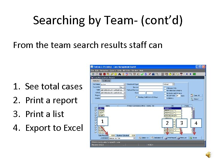 Searching by Team- (cont'd) From the team search results staff can 1. 2. 3.