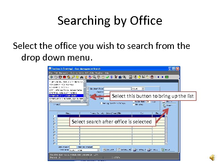 Searching by Office Select the office you wish to search from the drop down