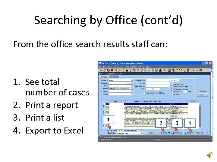 Searching by Office (cont'd) From the office search results staff can: 1. See total