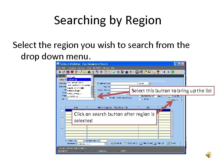 Searching by Region Select the region you wish to search from the drop down