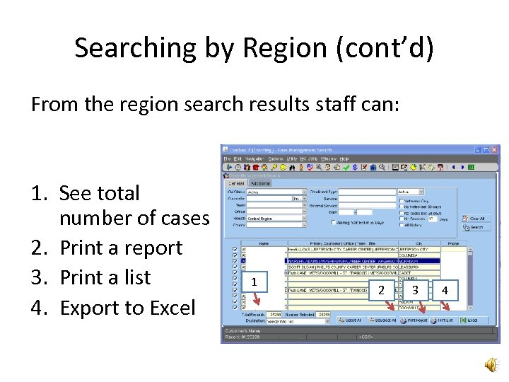 Searching by Region (cont'd) From the region search results staff can: 1. See total