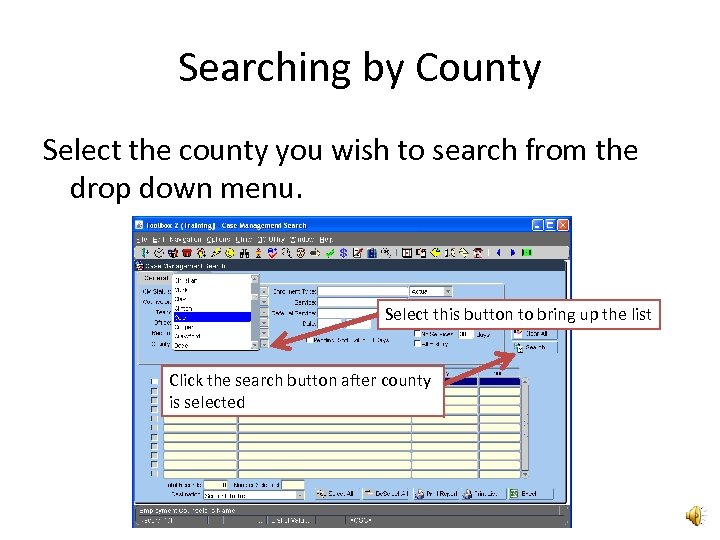 Searching by County Select the county you wish to search from the drop down