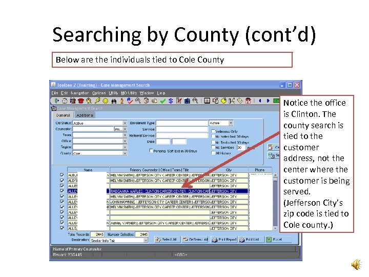 Searching by County (cont'd) Below are the individuals tied to Cole County Notice the