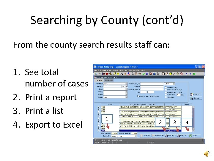Searching by County (cont'd) From the county search results staff can: 1. See total
