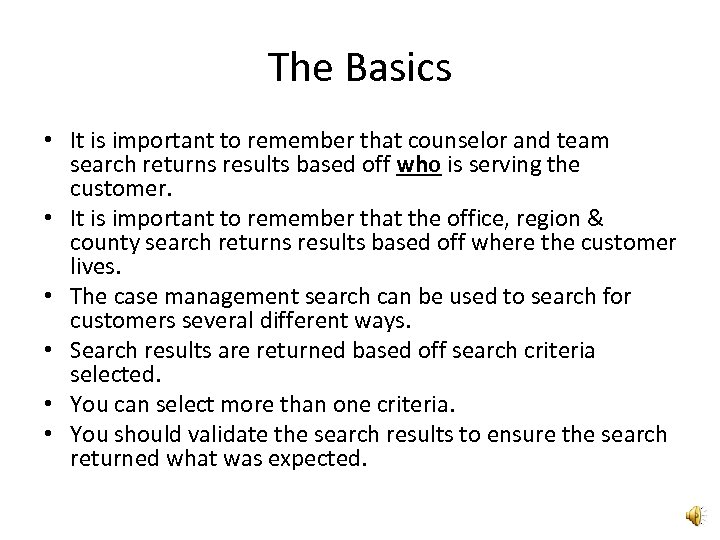 The Basics • It is important to remember that counselor and team search returns
