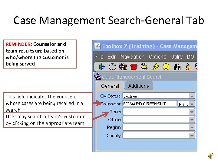 Case Management Search-General Tab REMINDER: Counselor and team results are based on who/where the