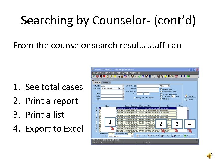 Searching by Counselor- (cont'd) From the counselor search results staff can 1. 2. 3.