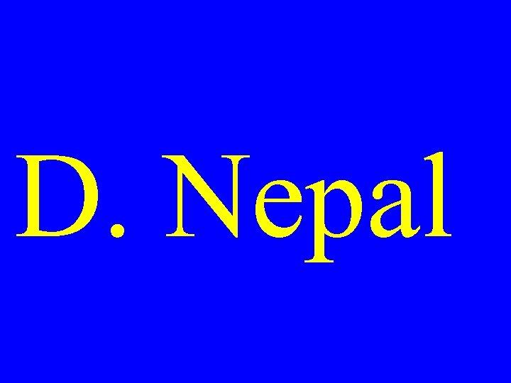 D. Nepal