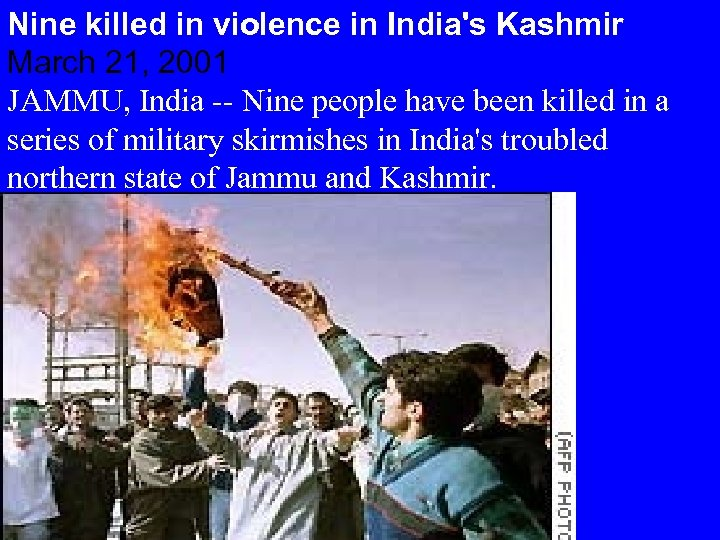 Nine killed in violence in India's Kashmir March 21, 2001 JAMMU, India -- Nine