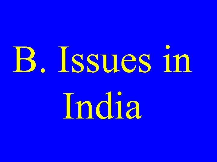 B. Issues in India