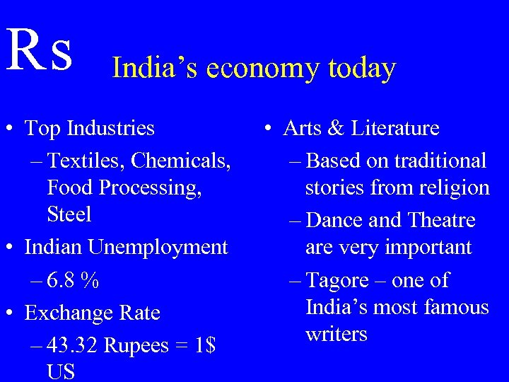 ₨ India's economy today • Top Industries – Textiles, Chemicals, Food Processing, Steel •